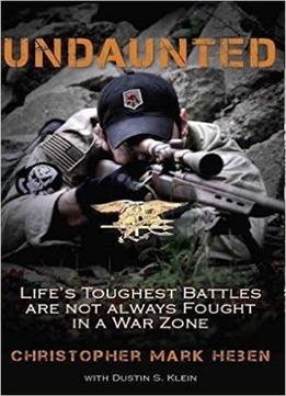Download Undaunted: Life's Toughest Battles Are Not Always Fought In A War Zone