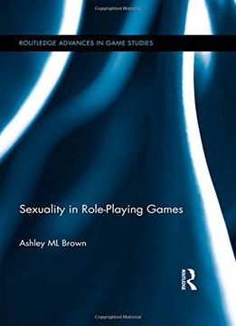 Download ebook Sexuality In Role-playing Games