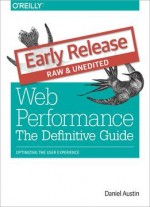 Web Performance: The Definitive Guide (early Release)