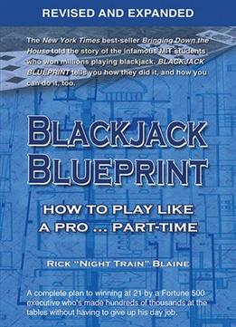 Download Blackjack Blueprint: How To Play Like A Pro… Part-time, Revised & Expanded