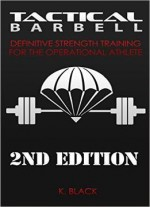 Tactical Barbell: Definitive Strength Training For The Operational Athlete (2nd Edition)