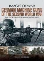 German Machine Guns Of The Second World War (images Of War)