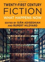 Twenty-first Century Fiction: What Happens Now