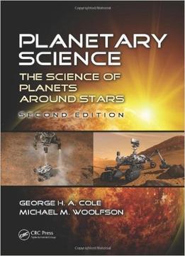 Download ebook Planetary Science: The Science Of Planets Around Stars, Second Edition