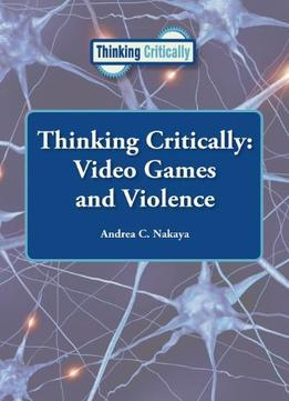 Download Video Games & Violence (thinking Critically)