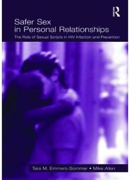 Download ebook Safer Sex In Personal Relationships: The Role Of Sexual Scripts In Hiv Infection & Prevention