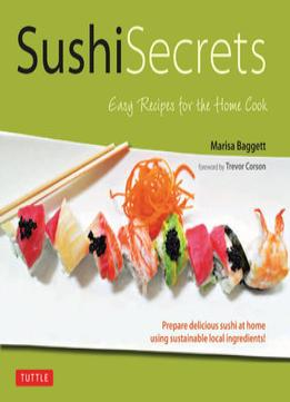 Download ebook Sushi Secrets: Easy Recipes For The Home Cook