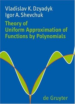 Download ebook Theory Of Uniform Approximation Of Functions By Polynomials