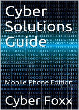 Download Cyber Solutions Guide: Mobile Phone Edition