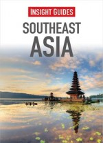 Southeast Asia (insight Guides)