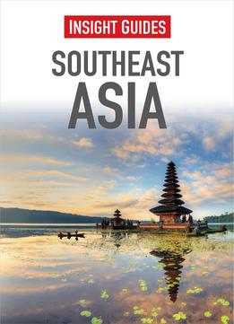 Download Southeast Asia (insight Guides)