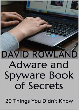 Download Adware & Spyware Book Of Secrets: 20 Things You Didn't Know