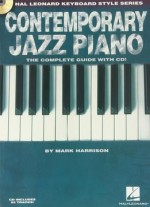 Contemporary Jazz Piano – The Complete Guide !: Hal Leonard Keyboard Style Series