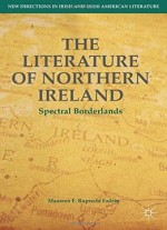 The Literature Of Northern Ireland: Spectral Borderlands