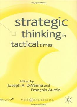 Download ebook Strategic Thinking In Tactical Times