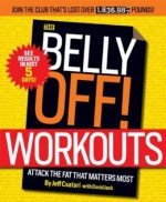 The Belly Off! Workouts: Attack the Fat that Matters Most