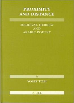 Download ebook Proximity & Distance: Medieval Hebrew & Arabic Poetry By Joseph Tobi, Murray Rosovsky