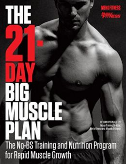 Download ebook The 21-Day Big Muscle Plan: The No-BS Training & Nutrition Program for Rapid Muscle Growth!