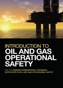 Download Introduction To Oil & Gas Operational Safety