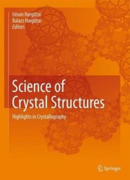 Download ebook Science Of Crystal Structures: Highlights In Crystallography