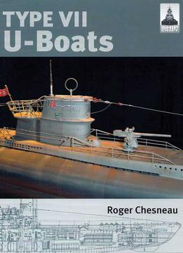 Download ebook Type Vii U-boats (shipcraft 4)