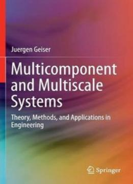 Download ebook Multicomponent & Multiscale Systems: Theory, Methods, & Applications In Engineering
