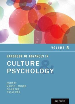 Download ebook Handbook Of Advances In Culture & Psychology (volume 5)