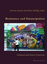 Resistance And Emancipation: Cultural And Poetic Practices (hispanic Studies: Culture And Ideas)