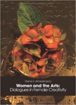 Women And The Arts: Dialogues In Female Creativity