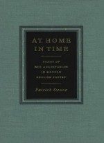 At Home In Time: Forms Of Neo-augustanism In Modern English Poetry
