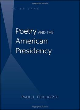 Download ebook Poetry & The American Presidency