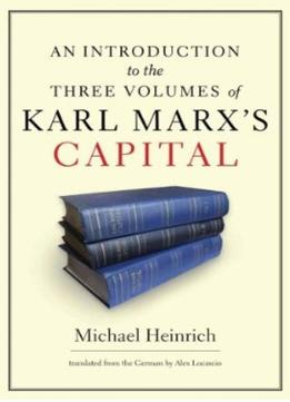 Download ebook An Introduction To The Three Volumes Of Karl Marx's Capital