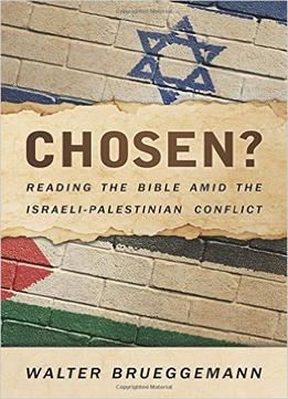 Download ebook Chosen? Reading The Bible Amid The Israeli-palestinian Conflict