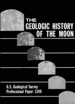 The Geologic History Of The Moon By U.s. Department Of The Interior