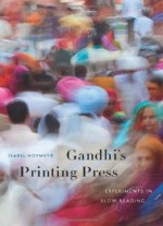 Gandhi's Printing Press: Experiments In Slow Reading