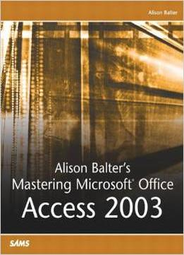 Download Alison Balter's Mastering Microsoft Office Access 2003