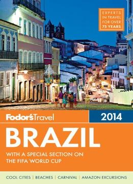 Download Fodor's Brazil 2014: With A Special Section On The Fifa World Cup