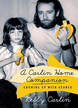 Download ebook A Carlin Home Companion: Growing Up With George