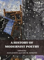 A History Of Modernist Poetry