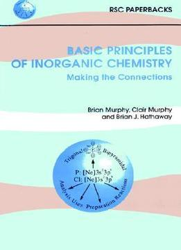Download ebook Basic Principles Of Inorganic Chemistry: Making The Connections By Brian Murphy