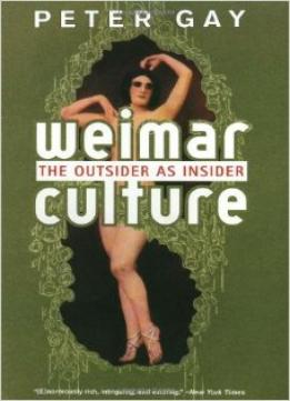Download Weimar Culture: The Outsider As Insider