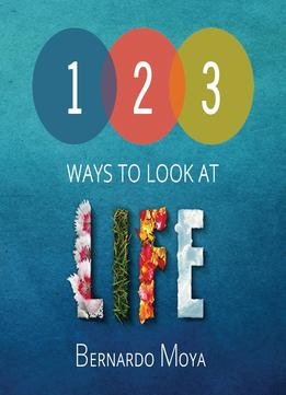 Download ebook 123 Ways To Look At Life