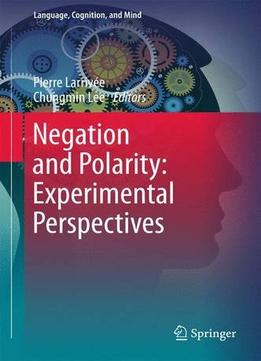 Download ebook Negation & Polarity: Experimental Perspectives