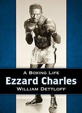 Download ebook Ezzard Charles: A Boxing Life