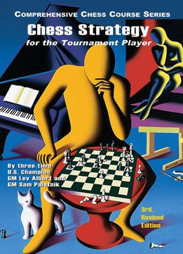 Download Chess Strategy For The Tournament Player, 3rd Revised Edition