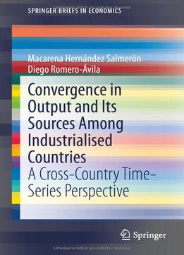 Download ebook Convergence In Output & Its Sources Among Industrialised Countries
