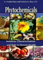 Phytochemicals: Isolation, Characterisation And Role In Human Health Ed.