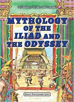Download Mythology Of The Iliad & The Odyssey