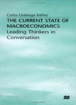 The Current State Of Macroeconomics: Leading Thinkers In Conversation