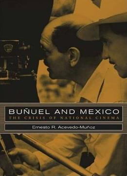 Download Buñuel & Mexico: The Crisis Of National Cinema